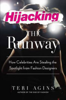 Hijacking the Runway av Teri Agins (Innbundet)
