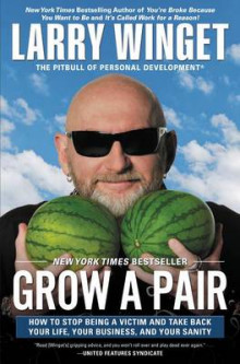 Grow a Pair av Larry Winget (Heftet)