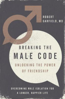 Breaking The Male Code av Robert Garfield (Innbundet)
