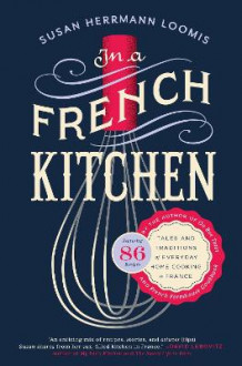 In a French Kitchen av Susan Herrmann Loomis (Heftet)