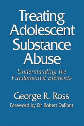 Treating Adolescent Substance Abuse av Ross George R (Heftet)