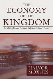 The Economy of the Kingdom av Halvor Moxnes (Heftet)