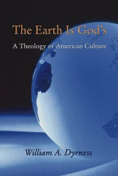 The Earth Is God's av William A Dyrness (Heftet)