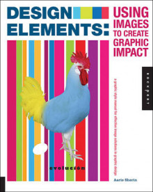 Design Elements, Using Images to Create Graphic Impact av Aaris Sherin (Heftet)