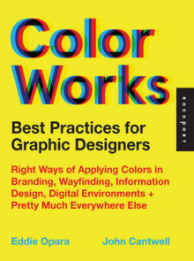 Best Practices for Graphic Designers, Color Works av Eddie Opara og John Cantwell (Heftet)