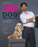 Omslag - DIY Dog Grooming, from Puppy Cuts to Best in Show