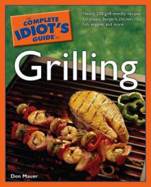 The Complete Idiot's Guide to Grilling av Don Mauer (Heftet)