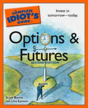 The Complete Idiot's Guide to Options and Futures av Scott Barrie og Lita Epstein (Heftet)