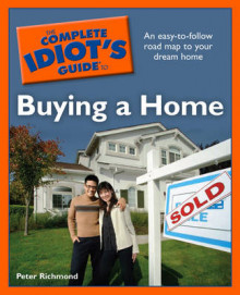 The Complete Idiot's Guide to Buying a Home av Professor of Physics Peter Richmond (Heftet)