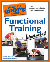 The Complete Idiot's Guide to Functional Training Illustrated av Price og Frances Sharpe (Heftet)