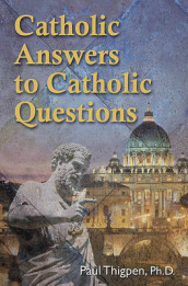 Catholic Answers to Catholic Questions av Fr. Francis Hoffman, Fr. Ray Ryland og Paul Thigpen (Heftet)