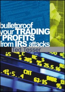 Bulletproof Your Trading Profits from IRS Attacks av Ted Tesser (DVD)