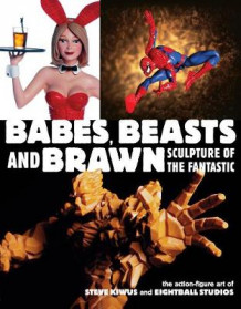 Babes, Beasts, And Brawn av Steve Kiwus (Heftet)