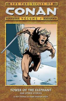 Chronicles of Conan Volume 1: Tower of the Elephant and Other Stories av Roy Thomas (Heftet)