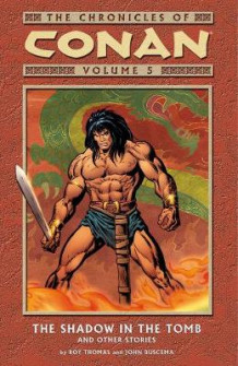 Chronicles of Conan Volume 5: The Shadow in the Tomb and Other Stories av Roy Thomas (Heftet)