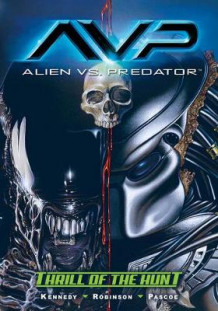 Aliens vs. Predator: Thrill of the Hunt av Mike Kennedy (Heftet)