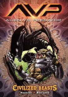 Aliens vs. Predator Volume 2 Civilized Beasts av Mike Kennedy (Heftet)