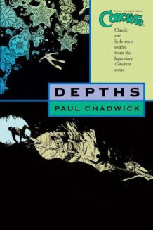 Concrete Volume 1: Depths av Paul Chadwick (Heftet)