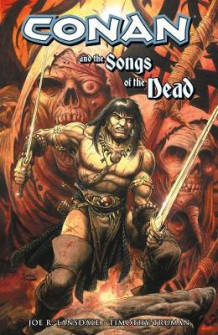 Conan And The Songs Of The Dead av Joe R. Lansdale (Heftet)