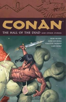 Conan Volume 4: The Hall of the Dead and Other Stories av Kurt Busiek, Mike Mignola, Timothy Truman og Tim Truman (Heftet)