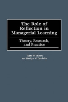 The Role of Reflection in Managerial Learning (PBGPG) av Greenwood (Heftet)