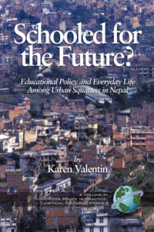 Schooled for the Future? Educational Policy and Everyday Life Among Urban Squatters in Nepal (PB) av Karen Valentin (Heftet)