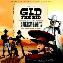 The Legend of Gid the Kid and the Black Bean Bandits av Christopher Miller og Allan Miller (Innbundet)