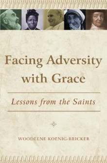 Facing Adversity with Grace av Woodeene Koenig-Bricker (Heftet)