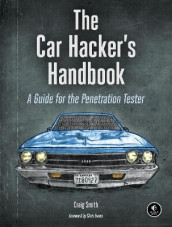 The Car Hacker's Handbook av Craig Smith (Heftet)
