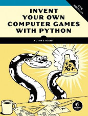 Invent Your Own Computer Games With Python, 4e av Al Sweigart (Heftet)