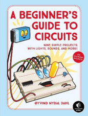 A Beginner's Guide To Circuits av Oyvind Nydal Dahl (Heftet)