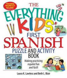 The Everything Kids' First Spanish Puzzle and Activity Book av Laura Lawless og Beth Blair (Heftet)