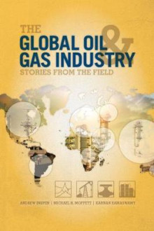 The Global Oil and Gas Industry av Andrew Inkpen, Michael H. Moffett og Kannan Ramaswamy (Heftet)