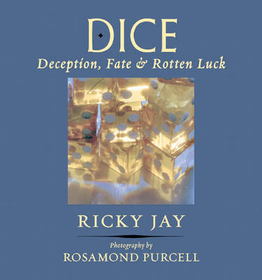 «Dice: Deception, Fate & Rotten Luck» av Ricky Jay