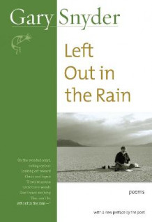 Left Out in the Rain av Gary Snyder (Heftet)