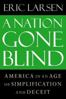 A Nation Gone Blind av Eric Larsen (Heftet)