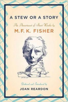 A Stew or a Story av M F K Fisher (Innbundet)
