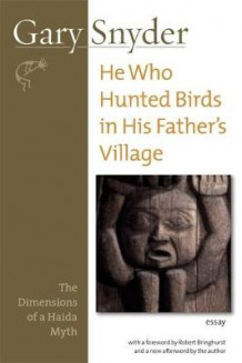 He Who Hunted Birds in His Father's Village av Gary Snyder (Heftet)