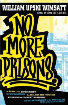 No More Prisons av William Upski Wimsatt (Heftet)