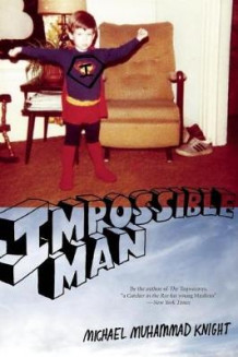 Impossible Man av Michael Muhammad Knight (Heftet)