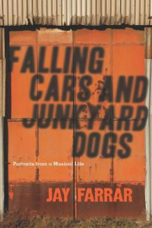 Falling Cars and Junkyard Dogs av Jay Farrar (Heftet)