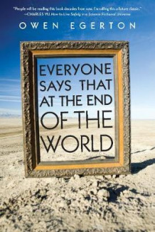 Everyone Says That at the End of the World av Owen Egerton (Heftet)
