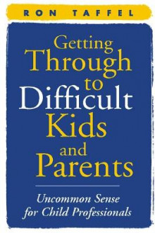 Getting Through to Difficult Kids and Parents av Ron Taffel (Heftet)