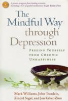 The Mindful Way through Depression av Jon Kabat-Zinn, Zindel Segal, John Teasdale og J. Mark G. Williams (Heftet)