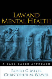 Law and Mental Health av Robert G. Meyer og Christopher M. Weaver (Innbundet)