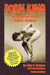 Porn King - The Autobiography of John Holmes av Senior Research Fellow John Holmes (Heftet)