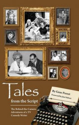 Omslag - Tales from the Script - The Behind-The-Camera Adventures of a TV Comedy Writer (Hardback)