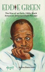 Omslag - Eddie Green - The Rise of an Early 1900s Black American Entertainment Pioneer (Hardback)