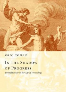 In the Shadow of Progress av Eric Cohen (Innbundet)