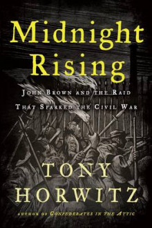 Midnight Rising av Tony Horwitz (Heftet)